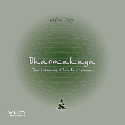 "Dharmakaya ""The Beginning Of The Experiences"""